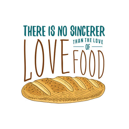Loaf and bread or kitchen, cooking stuff for menu decoration. baking logo emblem or label, engraved hand drawn in old sketch or and vintage style. There is no sincerer love of food Illustration