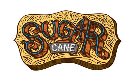 Cane sugar Wooden signboard inscription. Sugarcane or Stalks. Engraving Hand drawn food and natural ingredients.