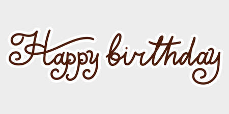 Happy Birthday text. Hand drawn lettering. Grunge Element. Typography Brush. Illustration for banner, poster and greeting card.