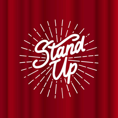 Lettering Stand Up. Calligraphic text comedy show. Engraved hand drawn in old vintage sketch for poster, web badge, label, emblem or logo. Concept on stage. Vector illustration.