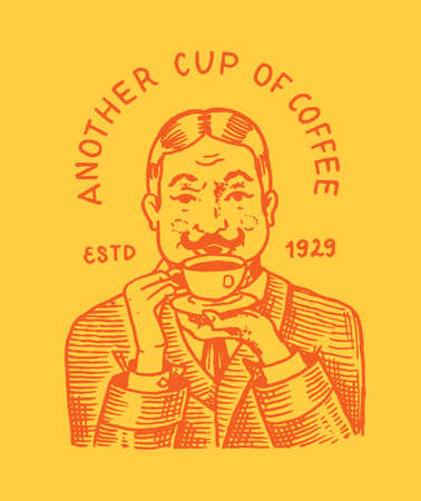 Man holds a mug of coffee. Logo and emblem for shop. Vintage retro badge. Templates for t-shirts, typography or signboards. Hand Drawn engraved sketch.