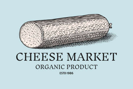 Cheese sausage badge. Vintage logo for market or grocery store. Fresh organic milk. Vector Engraved hand drawn sketch for label, emblem, poster or menu.