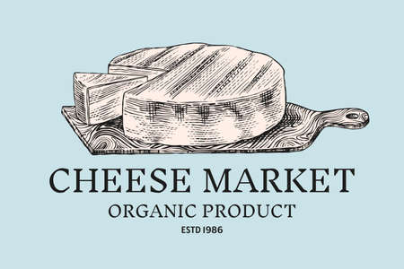 Cheese badge. Vintage logo for market or grocery store. Dairy product on a wooden board. Fresh organic milk. Vector Engraved hand drawn sketch for label, emblem, poster or menu.