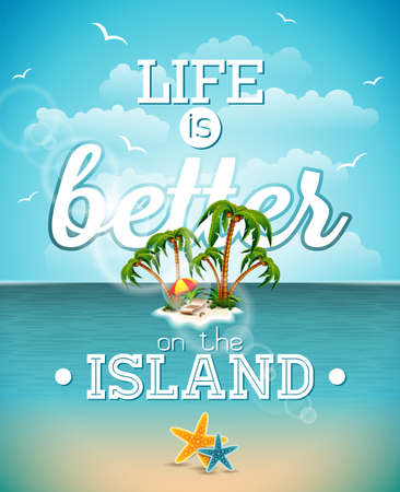 seascape: Life is better on the island inspiration quote on seascape background. typography design element for greeting cards and posters.