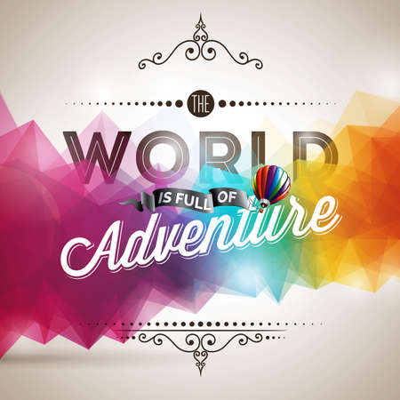 full color: typography design element for greeting cards and posters. The World is full of Adventure inspiration quote on abstract color background. Illustration