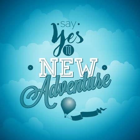 typography design element for greeting cards and posters. Say yes to new adventures inspiration quote on blue sky background.