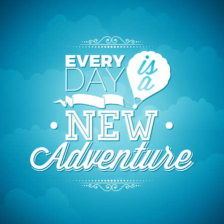 every day: typography design element for greeting cards and posters. Every day is a new adventure inspiration quote on blue sky background.