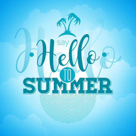 say: Say Hello to Summer inspiration quote on blue sky background. typography design element for greeting cards and posters.