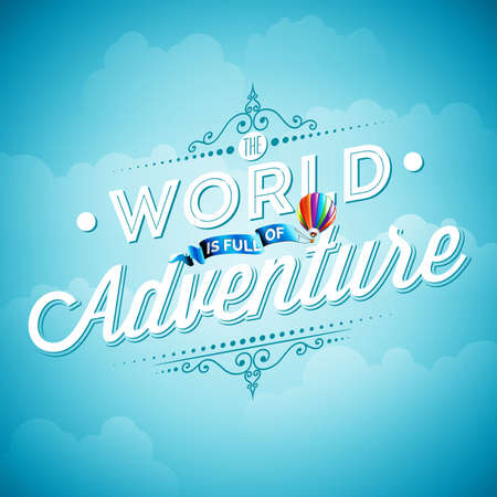 air travel: typography design element for greeting cards and posters. The World is full of Adventure inspiration quote on blue sky background. Illustration