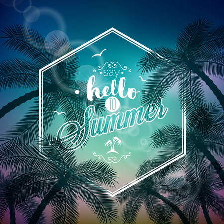 summertime: Say Hello To Summer typographic illustration with tropical plants and sunlight on a palm background.