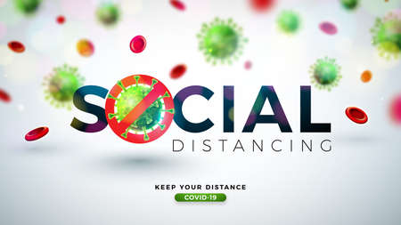 Social Distancing. Stop Coronavirus Design with Falling Covid-19 Virus Cell on Light Background. Vector 2019-ncov Coronavirus Outbreak Illustration. Stay Home, Stay Safe, Wash Hand and Distancing.
