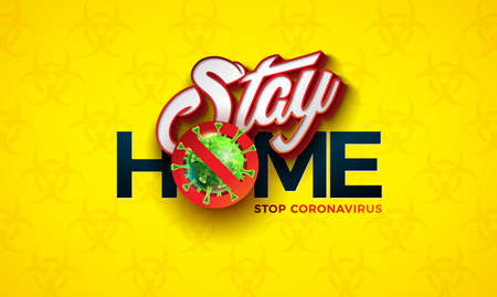 Stay Home. Stop Coronavirus Design with Covid-19 Virus Cell on Biological Danger Symbol Pattern Background. Vector 2019-ncov Coronavirus Outbreak Illustration. Stay Safe, Wash Hand and Distancing.