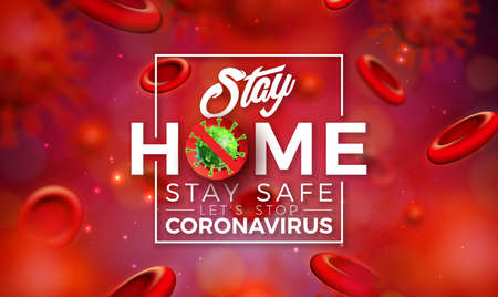Stay Home. Stop Coronavirus Design with Covid-19 Virus and Blood Cell on Red Background. Vector 2019-ncov Corona Virus Outbreak Illustration. Stay Safe, Wash Hand and Distancing.