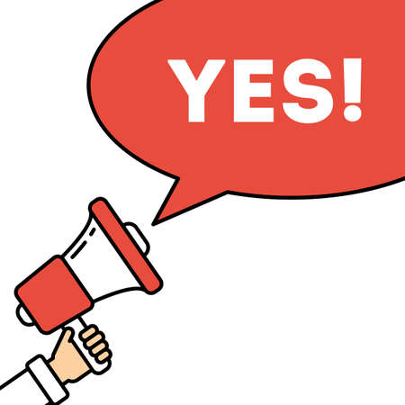 Say yes concept. Hand with megaphone on white background with speech bubble. Presidential campaign.