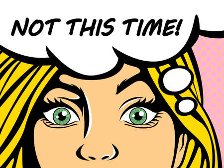 Pop art blonde woman with blue eyes saying not this time. Vintage comic girl talking using speech bubble. Flat vector illustration Illustration