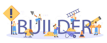 Builder typographic header. Professional workers constructing home