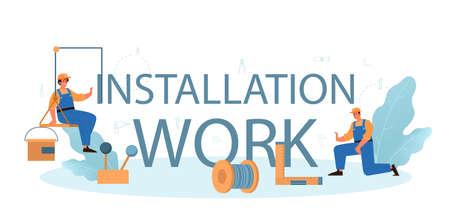 Installation work typographic header. Worker in uniform installing constructions
