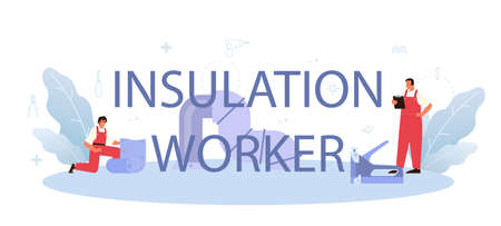 Insulation worker typographic header. Thermal or acoustic insulation