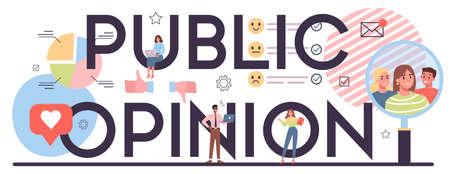 Public opinion typographic header. Idea of PR through mass