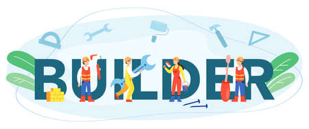 Builder typographic header. Workers constructing home with tools Illustration