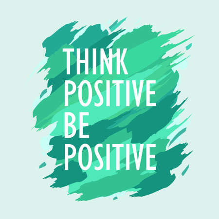 A vector illustration of Think Positive Be Positive Inspirational Quote on a green background.