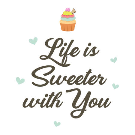 A vector illustration of Life is Sweeter With You Poster