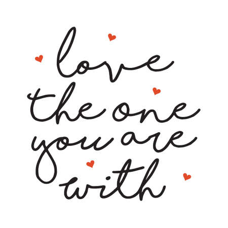 A vector illustration of Love the One You Are With Poster