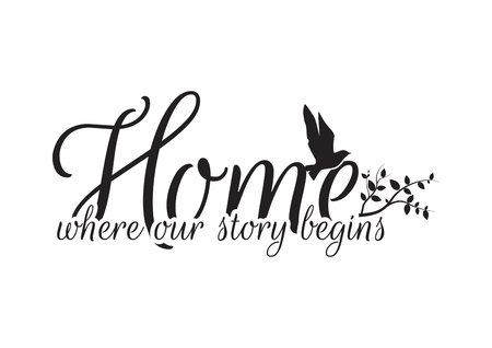 Home where our story begins, Wall Decals, Wording, Lettering Design, Flying Bird Silhouette on branch, isolated on white background
