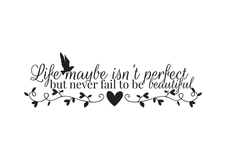 Wall Decals, Life maybe isnt perfect, but never fall to be beautiful, Wording Design, Lettering, Flying Bird Silhouette, Branch with hearts illustration isolated on white background