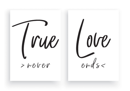 Minimalist Wording Design, True Love Never Ends, Wall Decor Vector, Wall Decals, Lettering Design, Art Decor, Wall Art isolated on white background. Cup Design, Valentine Greeting Card, Poster Design