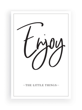 Minimalist Wording Design, Enjoy the little things, Wall Decor Vector, Lettering, Art Decor, Wall Art isolated on white background. Greeting Card, Cup Design, T shirt Design, Poster Design