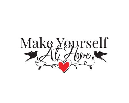 Make yourself at home, Vector. Wall Decals, Wording Design, Lettering, Vector. Wall Decor, Greeting card design, wordings. Heart and Branch with hearts Illustration isolated on white background Standard-Bild - 135451454