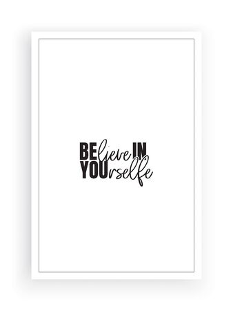 Believe in yourself, vector. Wording design, lettering. Motivational, inspirational, beautiful, life quote. Scandinavian minimalist poster design. Minimalism background. Wall artwork, wall decals Standard-Bild - 136881362