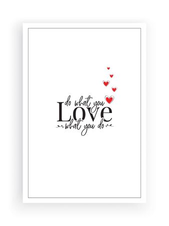 Do what you love, love what you do, vector. Wording design, lettering. Motivational, inspirational, beautiful, life quote. Scandinavian minimalist poster design Standard-Bild - 136881301