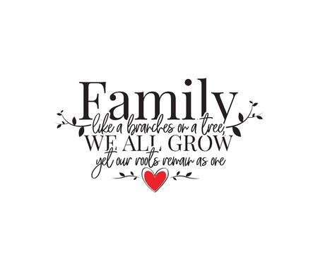 Family like a branches on a tree, we all grow yet our roots remain as one, vector. Wording design, lettering. Beautiful family quotes. Wall decals, wall artwork Standard-Bild - 137550891