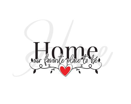 Home our favorite place to be, vector, Wording Design, lettering. Wall art work, Home Art decor, Wall Decals, Art Decor, Poster design, branch with hearts, isolated on white background. home decor Standard-Bild - 137841678