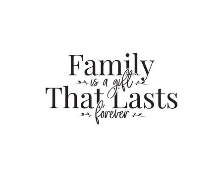 Family is a gift that lasts forever, vector. Beautiful family quotes. Wording design, lettering. Wall art, artwork, poster design. Scandinavian minimalist art design