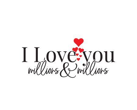 I love you millions and millions, vector. Romantic love quotes. Wording design, lettering. Minimalist art design, Wall art, artwork, poster design. Valentine greeting card design