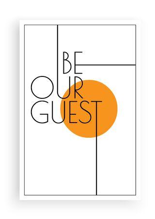 Be our guest, vector. Scandinavian minimalist art design. Poster design. Wall art, art design, artwork. Modern wording design. Motivational, inspirational quote