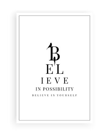 Believe in possibility, believe in yourself, vector. Scandinavian minimalist art design. Wording design, lettering. Positive, motivational, inspirational quote. Wall art, artwork, poster design