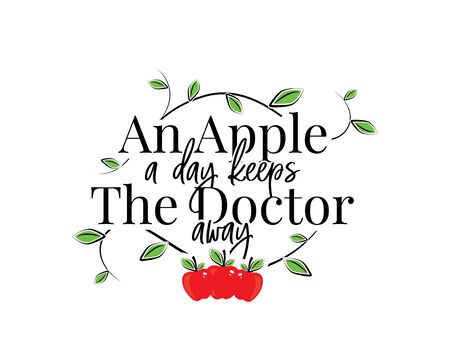 A apple a day, keeps the doctor away, vector. Health care concept, healthy food. Wording design, lettering. Artwork, wall decals, art design isolated on white background. Ilustração