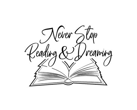 Never stop reading and dreaming, vector, wording design, lettering, minimalist poster design. Open book illustration. Motivational, inspirational life quotes, wall decals, wall art decor Vectores