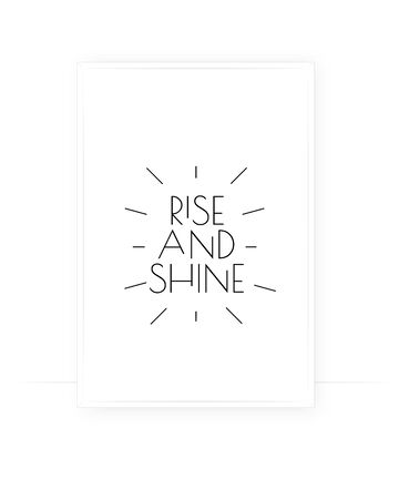 Rise and shine, vector. Motivational, inspirational, life quote. Positive thoughts, affirmation. Wording design isolated on white background. Lettering. Scandinavian minimalist art design. Wall decals