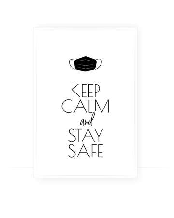 Keep calm and stay safe, vector. Face mask illustration. Wording design, lettering. Scandinavian minimalist art design. Wall decals isolated on white background, wall art, artwork, poster design. Ilustracja