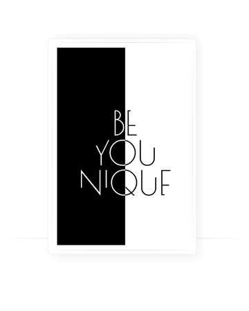 Be you, be yo-unique, vector. Minimalist black and white poster design, art design, wall decoration, wall artwork. Inspirational, motivational, life quotes. Wording design, lettering