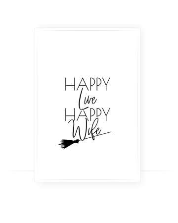 Happy life, happy wife, vector. Fun life quote. Scandinavian minimalist poster design. Wording design isolated on white background, lettering. Wall art, artwork,
