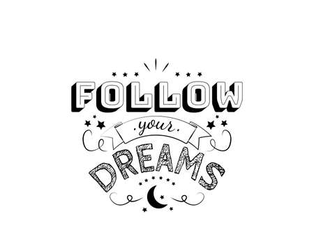 Follow your dreams, vector. Motivational inspirational quotes. Positive thinking, affirmations. Wording design isolated on white background, lettering. Wall decals, wall art, artwork