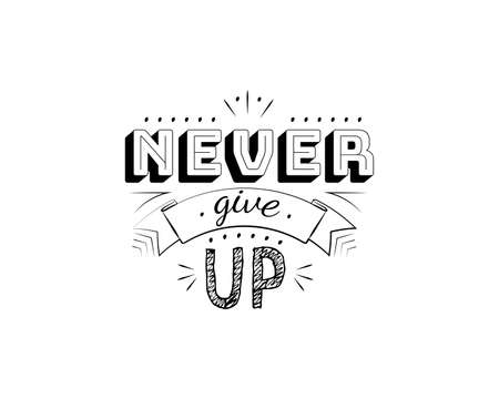 Never give up, vector. Motivational inspirational quotes. Positive thinking, affirmations. Wording design isolated on white background, lettering. Wall decals, wall art, artwork, t-shirt design 向量圖像
