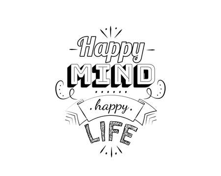Happy mind happy life, vector. Motivational inspirational quotes. Positive thinking, affirmation. Wording design isolated on white background, lettering. Wall decals, wall art, artwork, t-shirt design Illustration