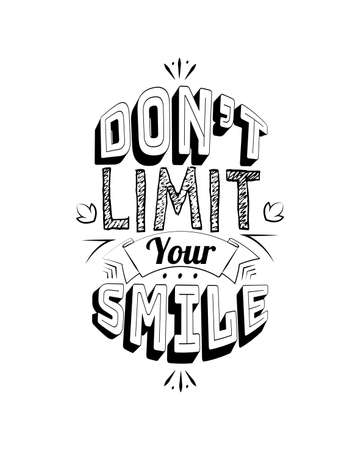 Don't limit your smile, vector. Motivational inspirational quote. Positive thinking, affirmation. Wording design isolated on white background, lettering. Wall decals, wall art, artwork, t-shirt design Vector Illustratie